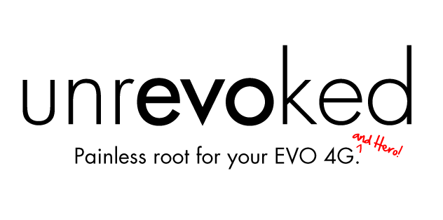Updated: There Are Some Issues. UnrEVOked Is Here - One Touch Root For EVO 4G And Hero, Working Even After EVO's First OTA Update!