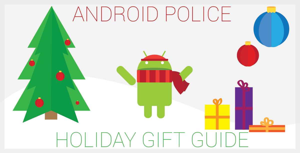 Android Police Holiday 2013 Gift Guide: This Is The Shit