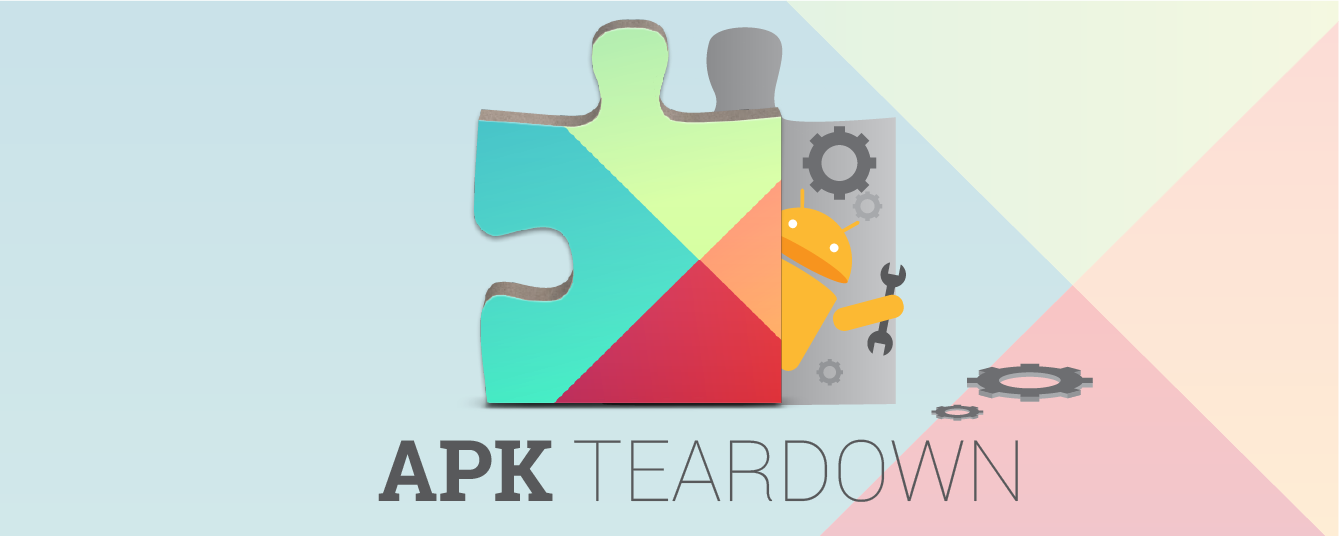 APK Teardown] Google Play Services 4 4 Explodes With Android