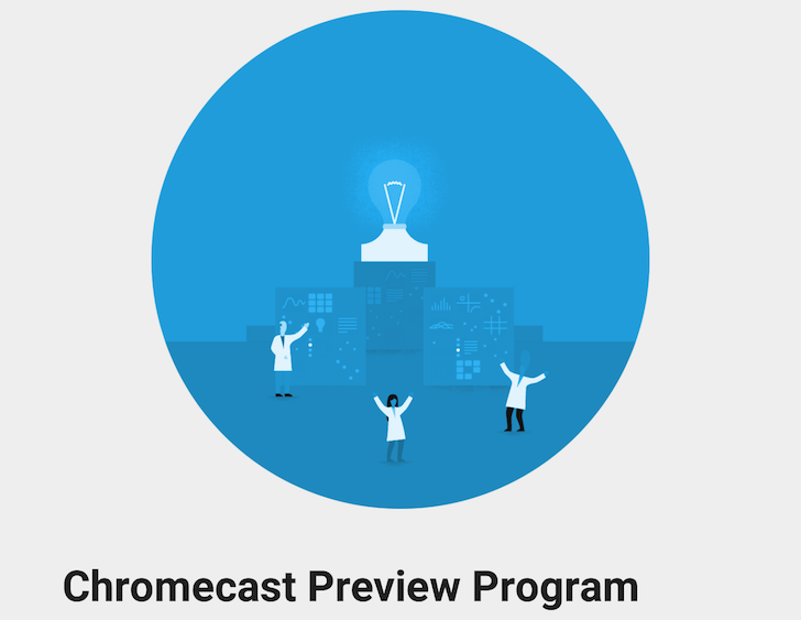 Chromecast Preview Program lets you access new updates early