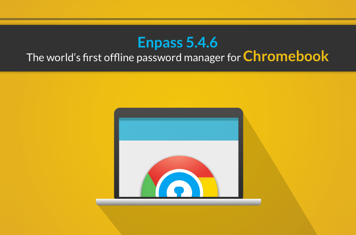 Enpass Password Manager brings its Android app to the Chromebook