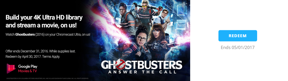 chromecast ultra owners can get ghostbusters 2016 for free from