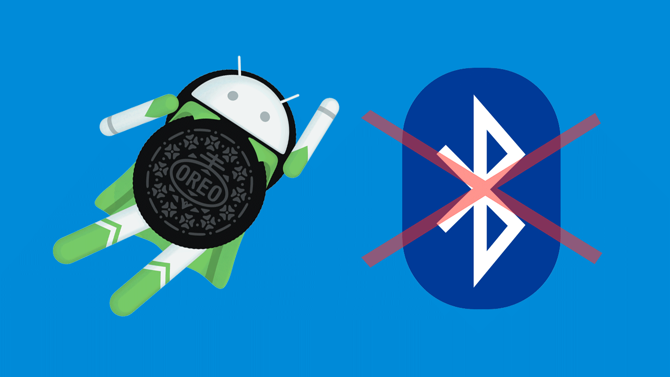 Users are reporting Bluetooth issues in Android Oreo and ...