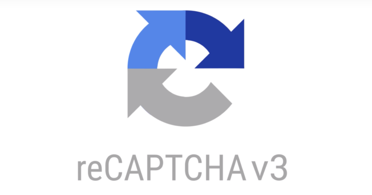 Google launches reCAPTCHA v3 that detects bad traffic without user interaction