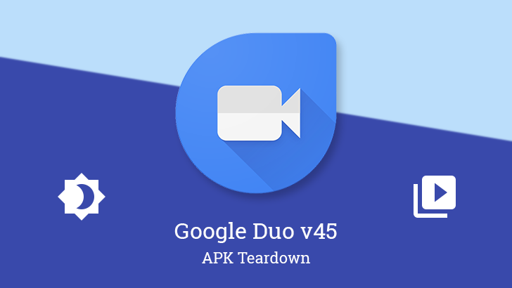 Google Duo v45 prepares pre-call notifications, continues work on Low Light mode and sending pre-recorded videos [APK Teardown]