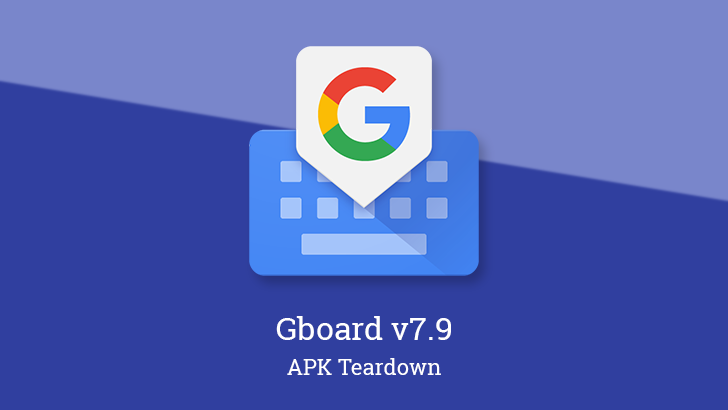 Gboard v7.9 prepares new emoticons, adds many new languages, and more [APK Teardown]