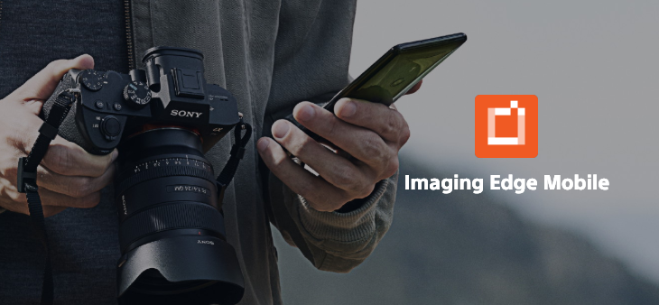 Sony DSLR camera app renamed Imaging Edge Mobile, new Transfer & Tagging utility launched