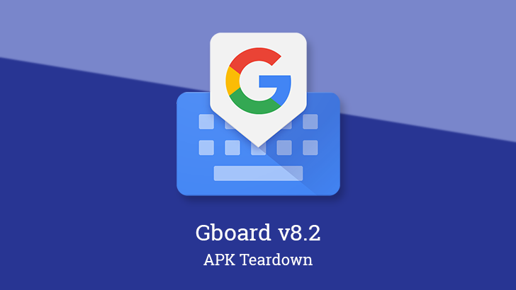 Gboard v8.2 prepares to remove Make A GIF and introduce more detailed data privacy options [APK Teardown]