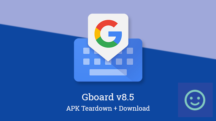 Gboard v8 5 prepares Google Assistant integration and enhanced auto