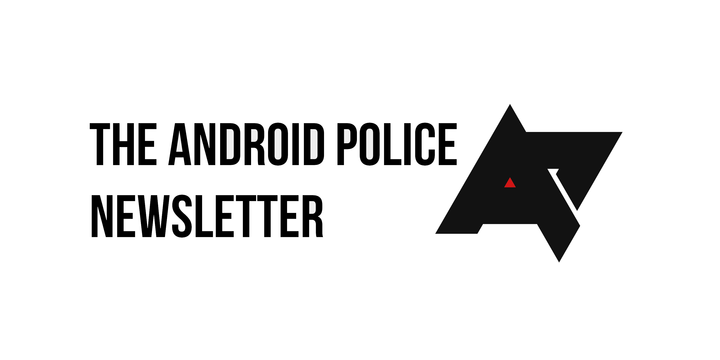 Weekend poll: Have you signed up for the Android Police newsletter?