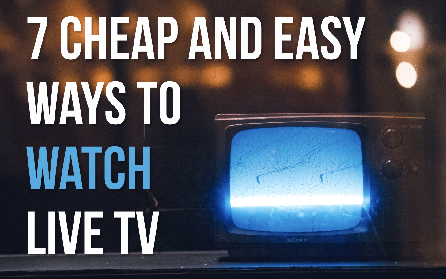 7 cheap and easy ways to watch live TV on Android, Chromecast, Fire TV, and more