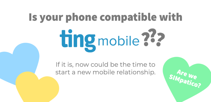 Find out if your phone is compatible with Ting Mobile